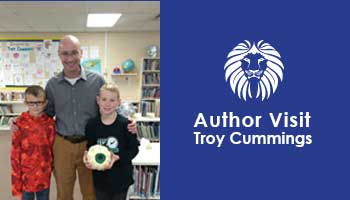 A Special Visit with Author Troy Cummings