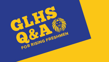 GLHS Q&A for Incoming Freshmen