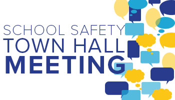School Safety Town Hall Meeting