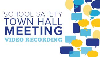 School Safety & Security Town Hall Meeting Video Available